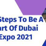 Be A Part Of Dubai Expo 2021