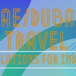 UAE/Dubai Travel Regulations